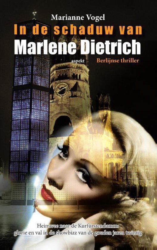In de schaduw van Marlene Dietrich.